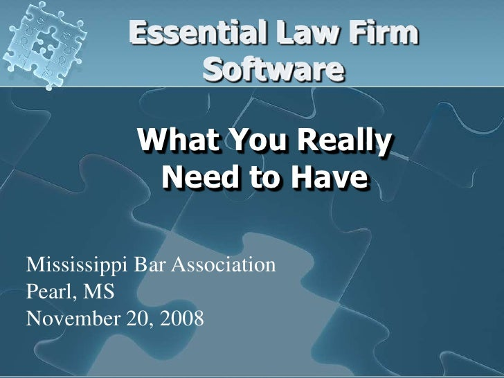 Essential Law Firm               Software             What You Really             Need to Have  Mississippi Bar Associatio...