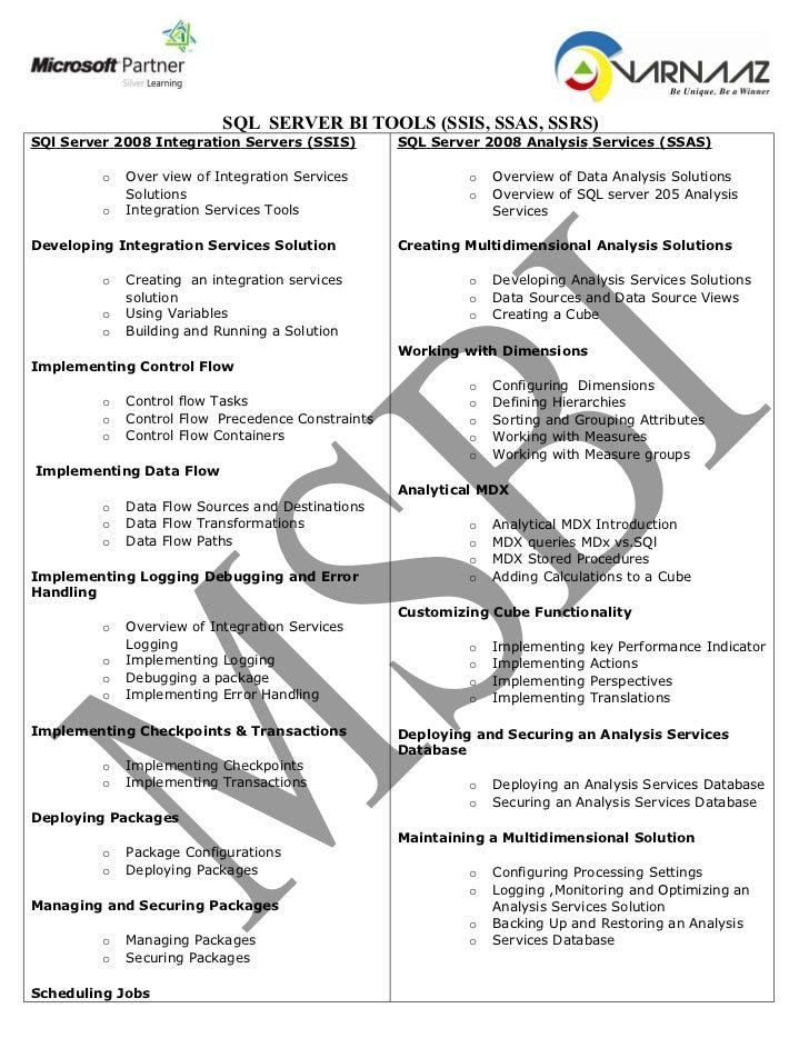 SQL SERVER BI TOOLS (SSIS, SSAS, SSRS)SQl Server 2008 Integration Servers (SSIS)         SQL Server 2008 Analysis Services...