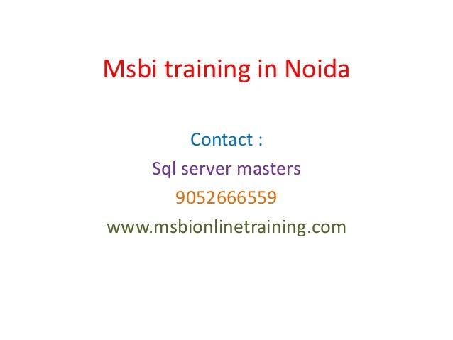 Msbi training in Noida Contact : Sql server masters 9052666559 www.msbionlinetraining.com