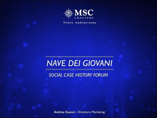 NAVE DEI GIOVANI SOCIAL CASE HISTORY FORUM Andrea Guanci - Direttore Marketing