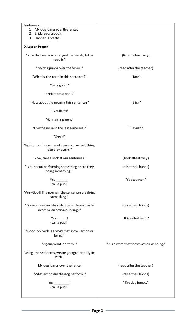 detailed lesson plan in english verb Detailed lesson plan in english 2 (verbs) 1 page 1 detailed lesson plan i lesson objectives at the endof the 45-minute period,the grade 2 pupilsshouldbe able to: 1 define andidentifywhatisverb 2 understandthe use of verband 3 create an outcome that depictstheirknowldge aboutverbs(egrole play,jingle,or poster.