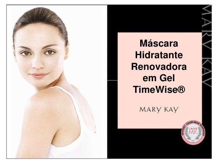 Máscara HidratanteRenovadora  em GelTimeWise®