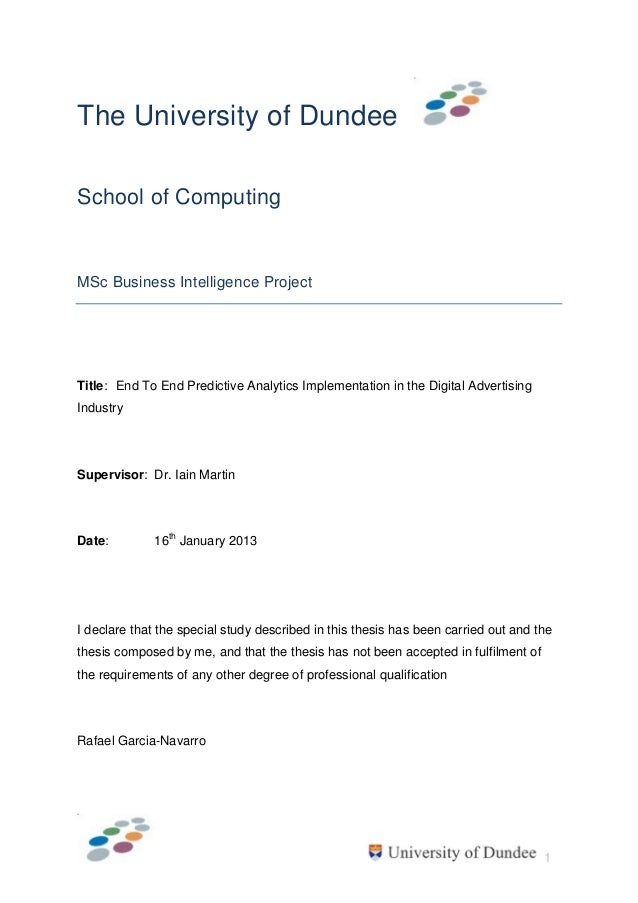 1The University of DundeeSchool of ComputingMSc Business Intelligence ProjectTitle: End To End Predictive Analytics Implem...