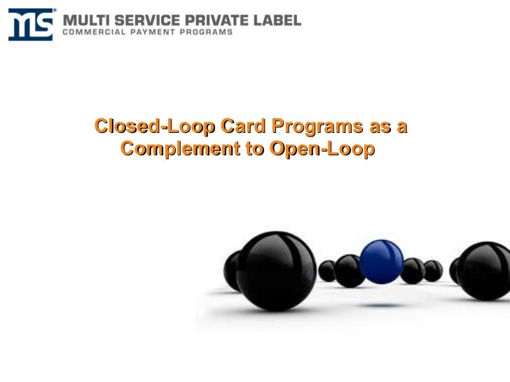 Closed-loop Card Programs as an Complement to Open-Loop