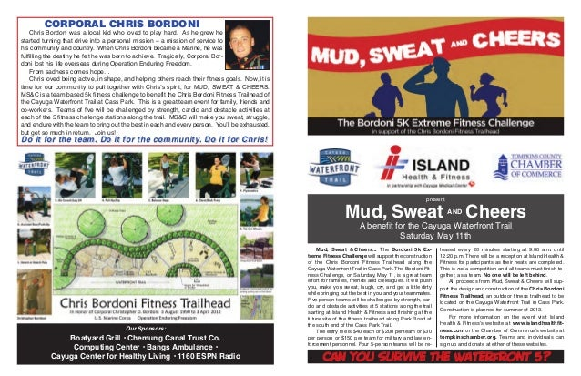 presentMud, Sweat AND CheersA benefit for the Cayuga Waterfront TrailSaturday May 11thCan you survive the Waterfront 5?Mud...