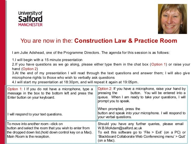 You are now in the: Construction Law & Practice RoomOption 2: If you have a microphone, raise your hand bypressing the but...