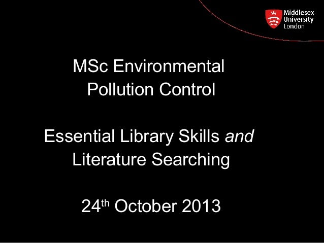 MSc Environmental Pollution Control Postgraduate Course Feedback  Essential Library Skills and Literature Searching 24th O...