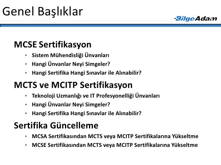 Genel Başlıklar<br />MCSESertifikasyon<br /><ul><li>Sistem Mühendisliği Ünvanları