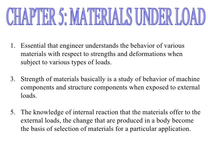1. Essential that engineer understands the behavior of various   materials with respect to strengths and deformations when...