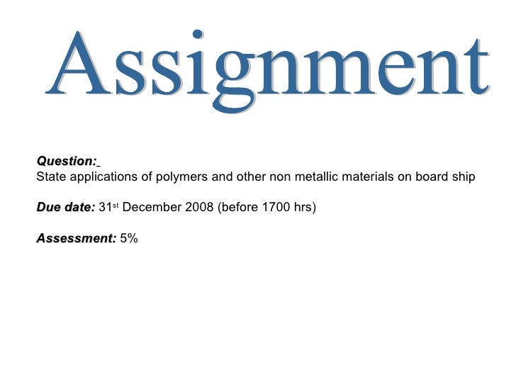 Question:State applications of polymers and other non metallic materials on board shipDue date: 31st December 2008 (before...