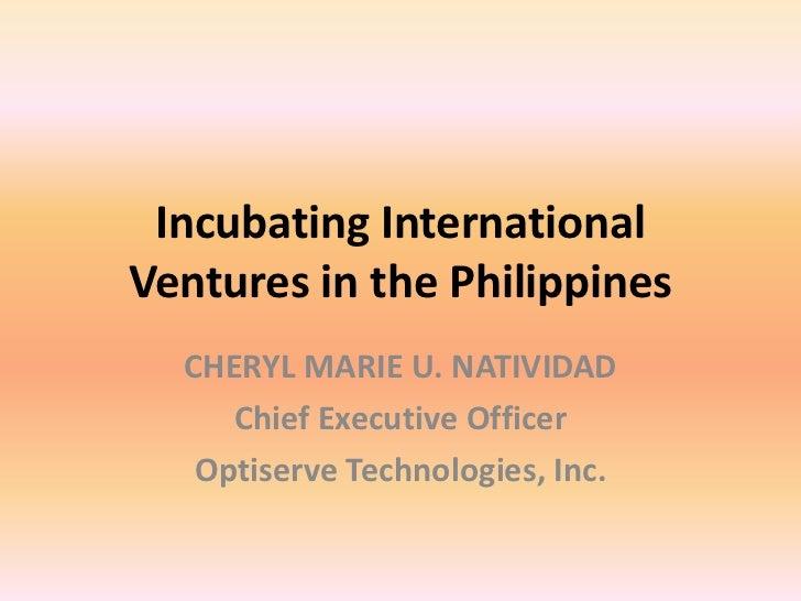 Incubating international ventures in Philippines