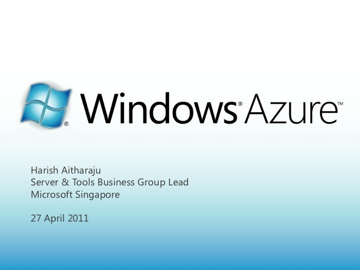 Harish AitharajuServer & Tools Business Group LeadMicrosoft Singapore27 April2011<br />