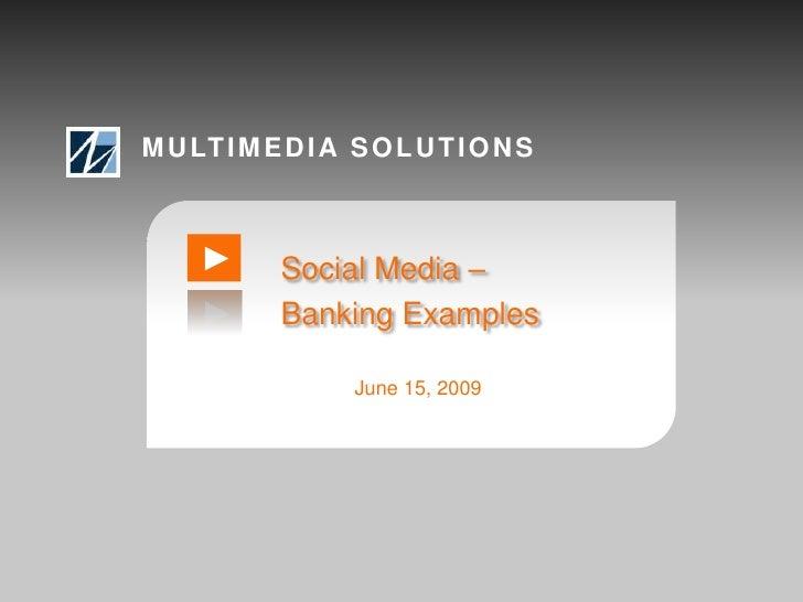 Multimedia Solutions Social Media Banking Examples