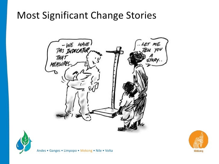 Most Significant Change Stories    Andes • Ganges • Limpopo • Mekong • Nile • Volta