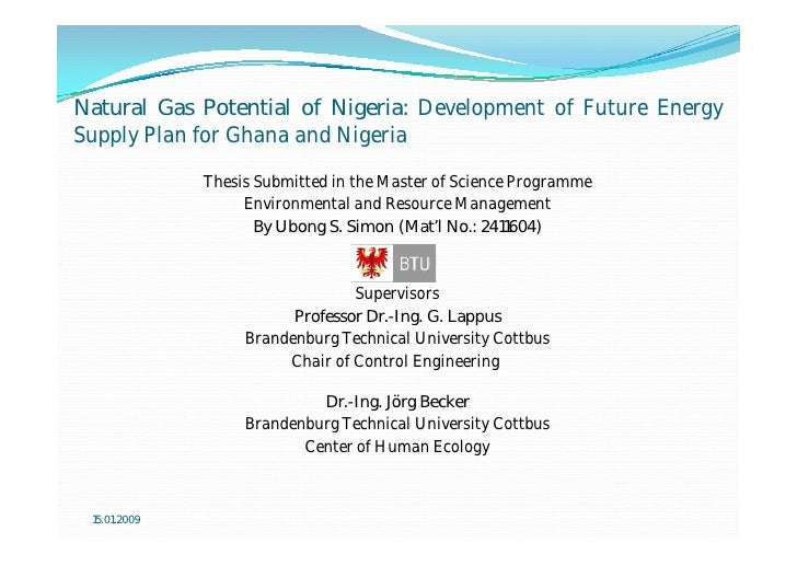 Natural Gas Potential of Nigeria: Development of Future Energy Supply Plan for Ghana and Nigeria               Thesis Subm...