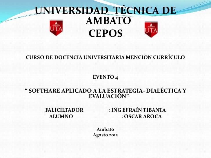UNIVERSIDAD TÉCNICA DE          AMBATO          CEPOSCURSO DE DOCENCIA UNIVERSITARIA MENCIÓN CURRÍCULO                    ...