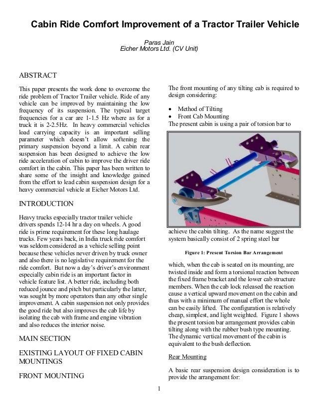 1 Cabin Ride Comfort Improvement of a Tractor Trailer Vehicle Paras Jain Eicher Motors Ltd. (CV Unit) ABSTRACT This paper ...