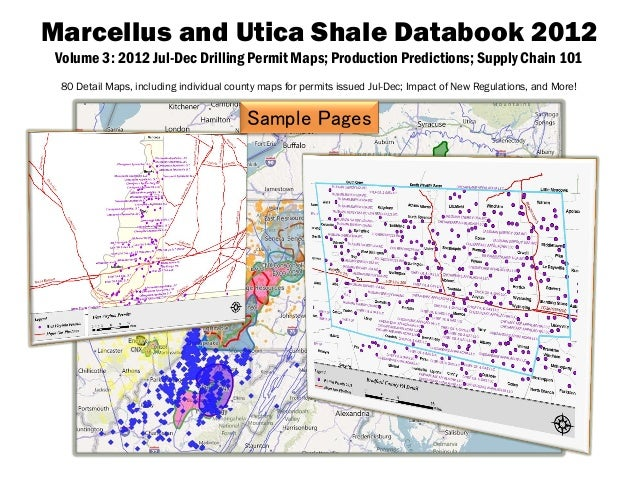 Marcellus and Utica Shale Databook 2012 Volume 3: 2012 Jul-Dec Drilling Permit Maps; Production Predictions; Supply Chain ...