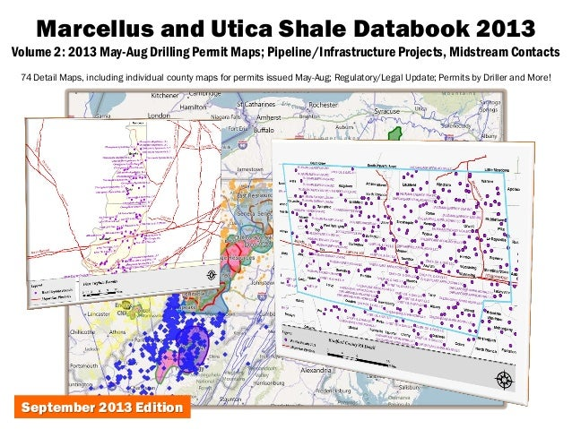 Marcellus and Utica Shale Databook 2013 Volume 2: 2013 May-Aug Drilling Permit Maps; Pipeline/Infrastructure Projects, Mid...