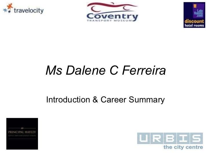 Ms Dalene C Ferreira[1]