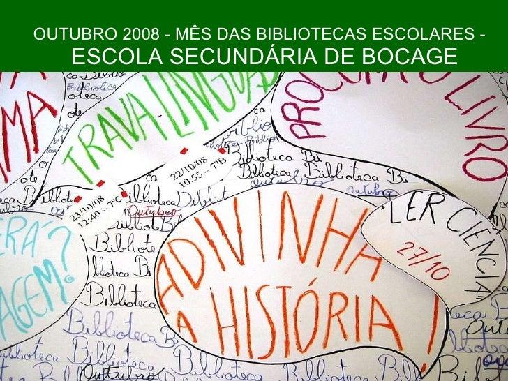 OUTUBRO 2008 - MÊS DAS BIBLIOTECAS ESCOLARES -   ESCOLA SECUNDÁRIA DE BOCAGE