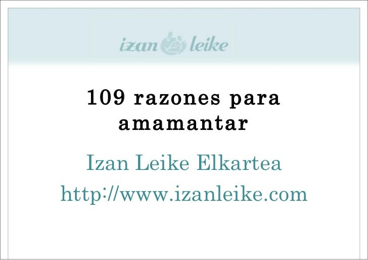 109 razones para    amamantar   Izan Leike Elkarteahttp://www.izanleike.com