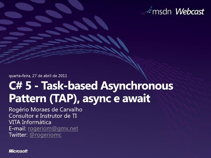 MSDN Webcast: Task-based Asynchronous Pattern (TAP), async e await