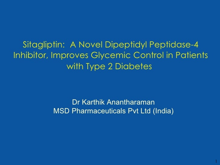 Sitagliptin:   A Novel Dipeptidyl Peptidase-4 Inhibitor, Improves Glycemic Control in Patients with Type 2 Diabetes   Dr K...