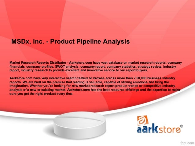 MSDx, Inc. - Product Pipeline AnalysisMarket Research Reports Distributor - Aarkstore.com have vast database on market res...