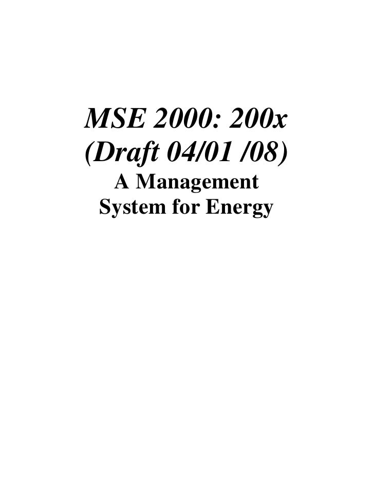 MSE 2000: 200x (Draft 04/01 /08)   A Management  System for Energy