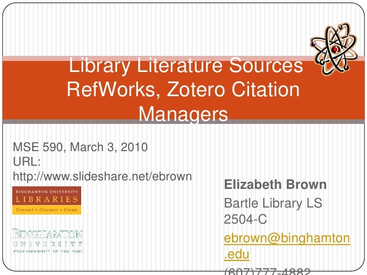 Elizabeth Brown<br />Bartle Library LS 2504-C<br />ebrown@binghamton.edu<br />(607)777-4882<br /> Library Literature Sourc...