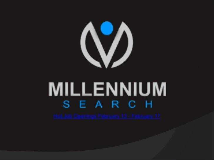 Millennium Search Job Openings February 13 - February 17