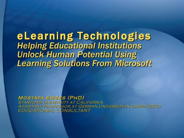 eLearning Technologies Helping Educational Institutions Unlock Human Potential Using Learning Solutions From Microsoft Mos...