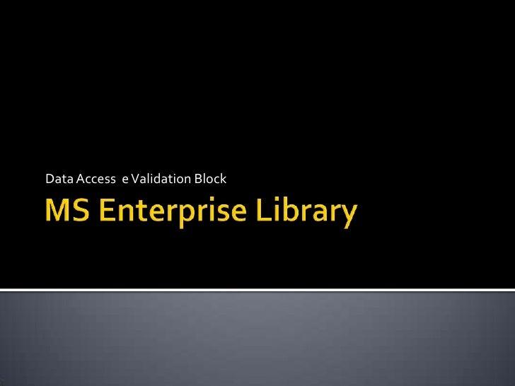 MS Enterprise Library