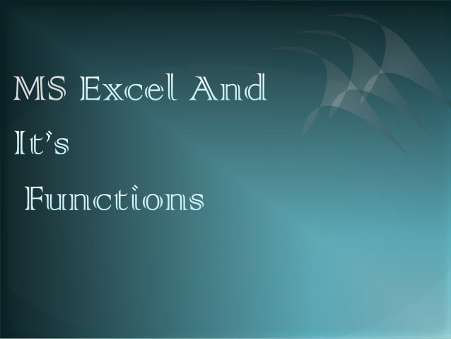 Ms excel and it's function