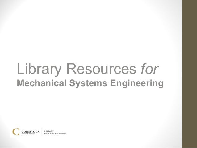 Library Resources forMechanical Systems Engineering