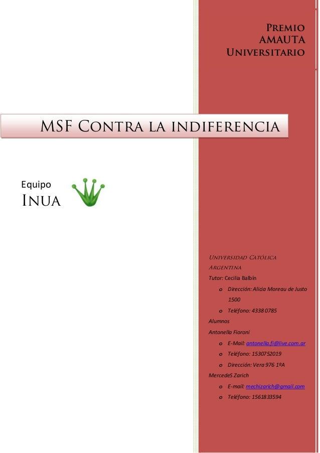 Premio AMAUTA Universitario Universidad Católica Argentina Tutor: Cecilia Balbín o Dirección: Alicia Moreau de Justo 1500 ...