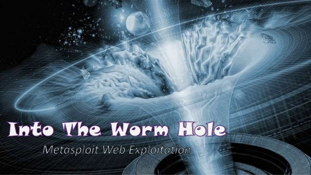 DefCamp 2013 - MSF Into The Worm Hole
