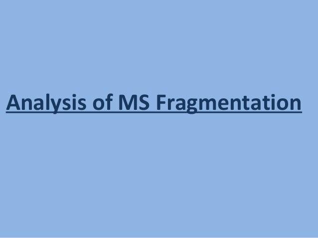 Analysis of MS Fragmentation