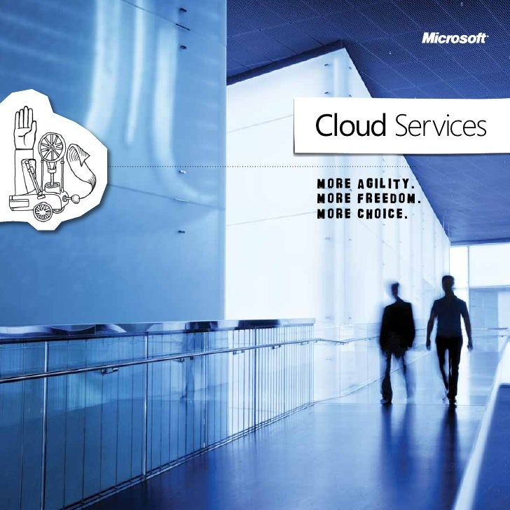 Cloud ServicesMore agility.More freedom.More choice.