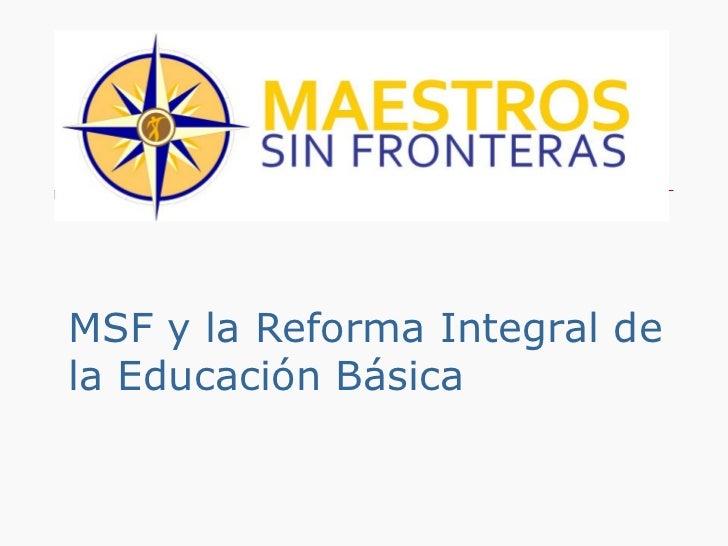 MSF y la Reforma Integral de la Educación Básica