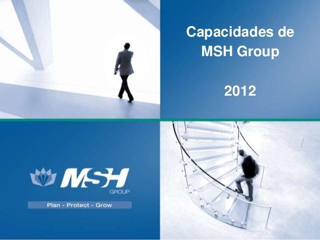Capacidades de  MSH Group    2012