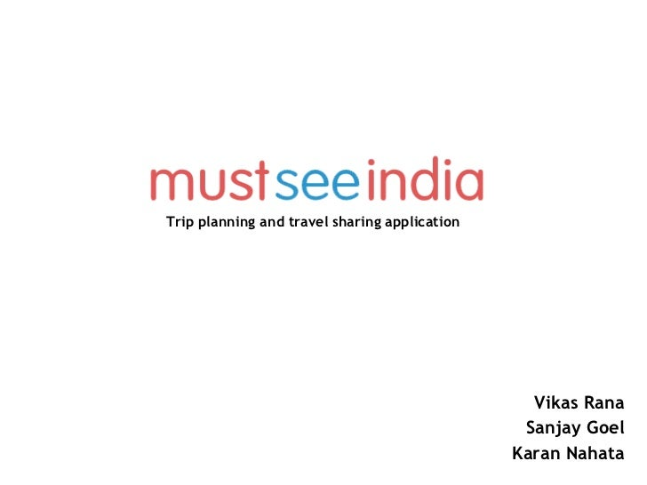 Trip planning and travel sharing application   Vikas Rana Sanjay Goel Karan Nahata