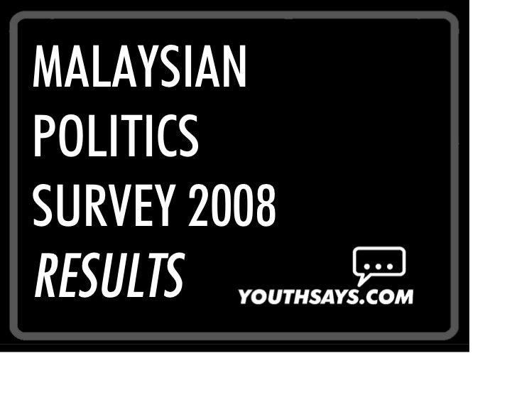 MALAYSIAN POLITICS SURVEY 2008 RESULTS