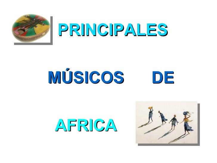 PRINCIPALES  MÚSICOS   DE  AFRICA
