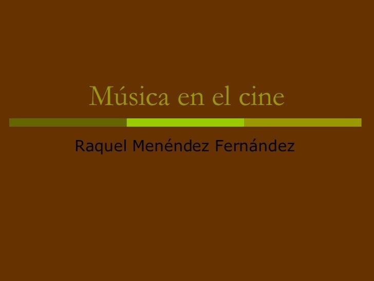 Música en el cine Raquel Menéndez Fernández
