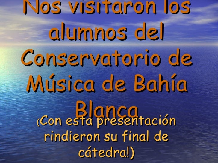 Nos visitaron los alumnos del Conservatorio de Música de Bahía Blanca ( Con esta presentación rindieron su final de cátedr...