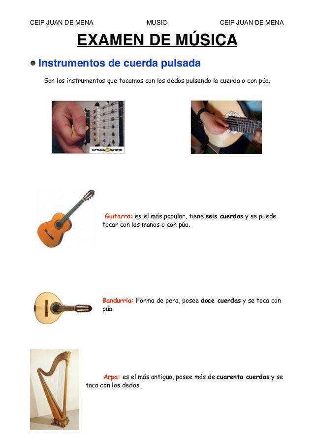 CEIP JUAN DE MENA MUSIC CEIP JUAN DE MENA EXAMEN DE MÚSICA ! ! Instrumentos de cuerda pulsada! ! Son los instrumentos que ...