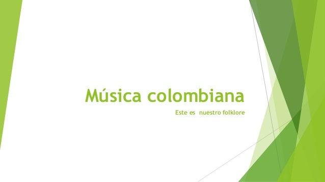Música colombiana Este es nuestro folklore