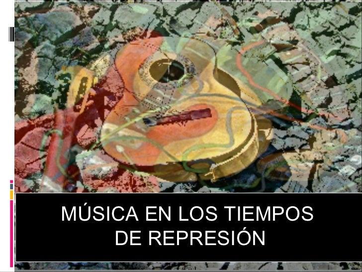 Música en los tiempos de represión